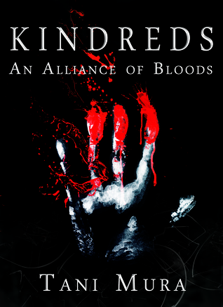 Kindreds: An Alliance of Bloods (Kindreds, Book 1)  by  Tani Mura