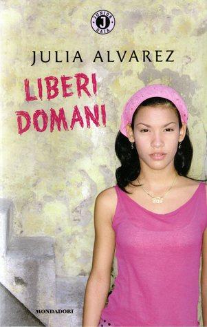 Liberi domani  by  Julia Alvarez