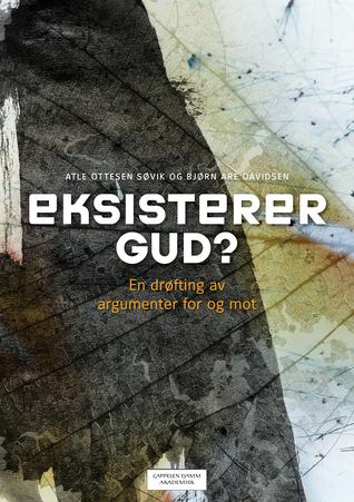 Eksisterer Gud? En drøfting av argumenter for og mot Atle Ottesen Søvik
