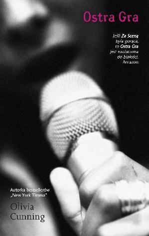 Ostra gra (Za sceną, #2)  by  Olivia Cunning