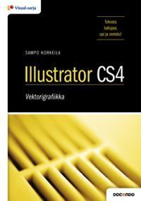 Illustrator CS4 – vektorigrafiikka  by  Sampo Korkeila