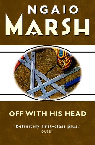Off With His Head (Roderick Alleyn, #19)  by  Ngaio Marsh