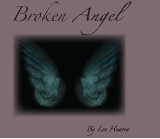 Broken Angel (The Broken Series) Lee Heaven