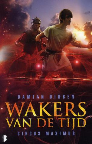 Wakers van de tijd: Circus Maximus (Wakers van de tijd, #2)  by  Damian Dibben