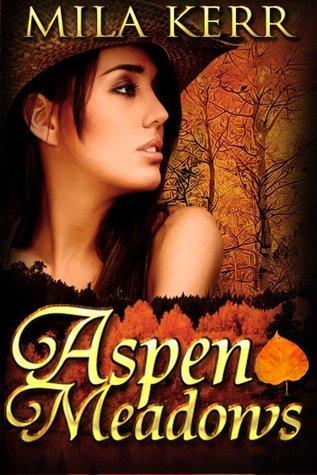 Aspen Meadows Mila Kerr
