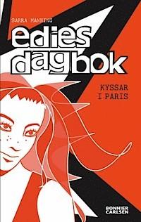 Kyssar i Paris (Edies dagbok, #1)  by  Sarra Manning
