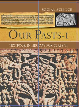 Our Pasts - I Textbook in History for class VI NCERT