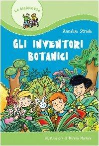 Gli inventori botanici  by  Annalisa Strada