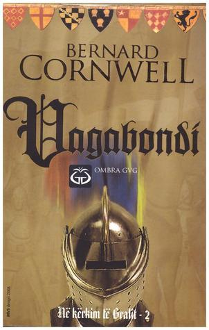 Vagabondi (Në kërkim të Gralit, # 2). Bernard Cornwell