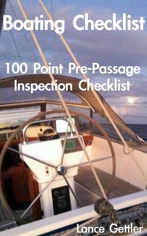 Boating Checklist - 100 Point Pre-Passage Inspection Lance Gettler