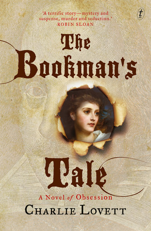 The Bookmans Tale: A Novel of Obsession  by  Charlie Lovett