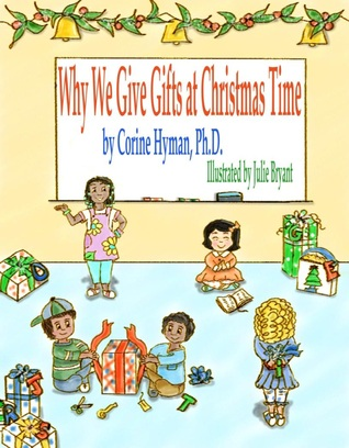 Why We Give Gifts at Christmas Time Corine Hyman