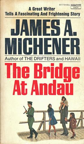 Bridge At Andau  by  James A. Michener
