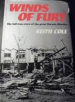 Winds Of Fury: The Full True Story Of The Great Darwin Disaster Keith Cole
