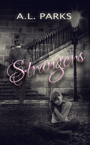 Strangers (Strangers, #1)  by  A.L. Parks