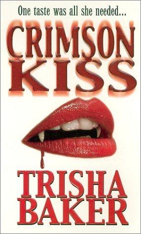 Crimson Kiss (Crimson, #1) Trisha Baker