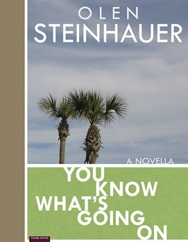 You Know Whats Going On  by  Olen Steinhauer
