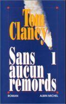 Sans Aucun Remords - 1 (John Clark, #1)  by  Tom Clancy