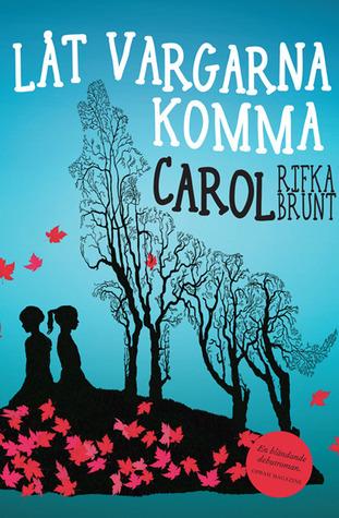 Låt vargarna komma Carol Rifka Brunt