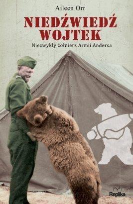 Niedźwiedź Wojtek. Niezwykły żołnierz Armii Andersa  by  Aileen Orr