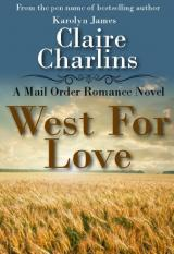 West For Love (A Mail Order Romance, #1) Claire Charlins