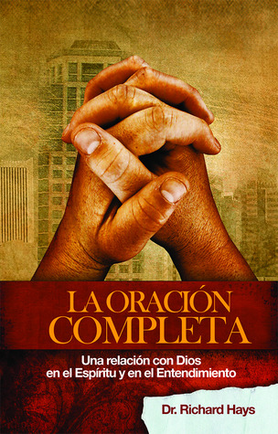 La Oración Completa Richard  Hays