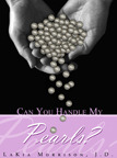 Can You Handle My Pearls? LaKia Morrison