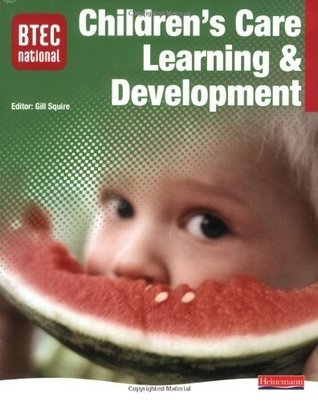 BTEC National Childrens Care, Learning and Development  by  Gill Squire