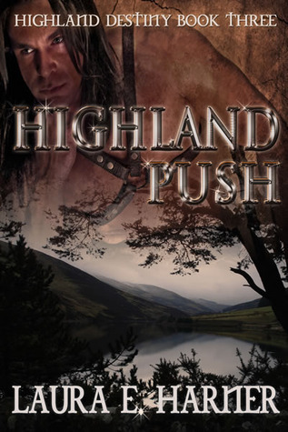 Highland Push (Highland Destiny, 3)  by  Laura Harner