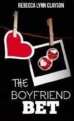 The Boyfriend Bet Rebecca Lynn Clayson