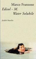 Edisol-M. Water Solubile, detective, patriota e poeta  by  Marco Franzoso