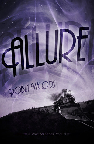 Allure (The Watcher 0.5)  by  Robin  Woods