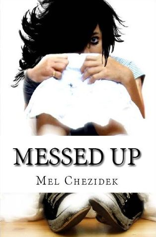Messed Up An Inside Look at Life in a Florida  by  Mel Chezidek