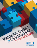 Managing Change in Organizations A Practice Guide  by  Project Management Institute