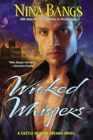 Wicked Whispers (Castle of Dark Dreams, #6)  by  Nina Bangs