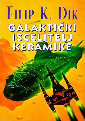 Galaktički Iscelitelj Keramike  by  Philip K. Dick