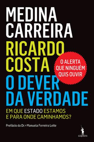 O dever da verdade  by  Henrique Medina Carreira