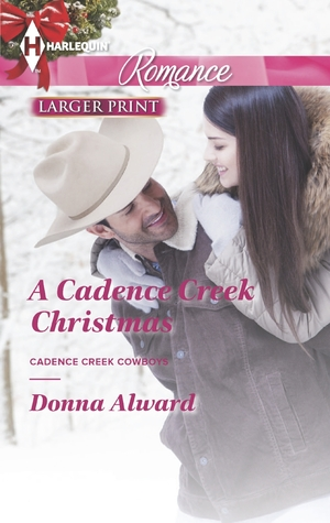 A Cadence Creek Christmas (Cadence Creek Cowboys #5)  by  Donna Alward