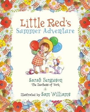 Little Reds Summer Adventure Sarah Ferguson