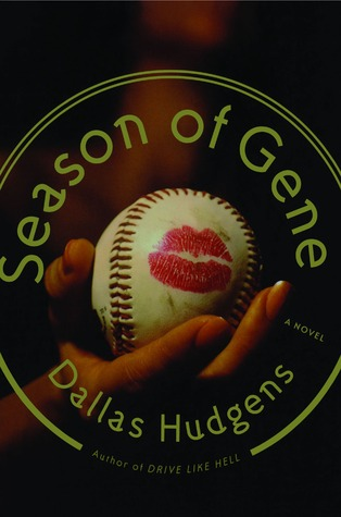 Season of Gene: A Novel  by  Dallas Hudgens