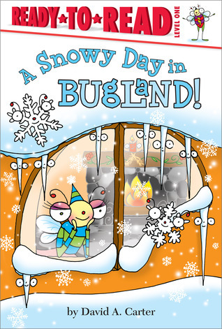 A Snowy Day in Bugland!  by  David A. Carter