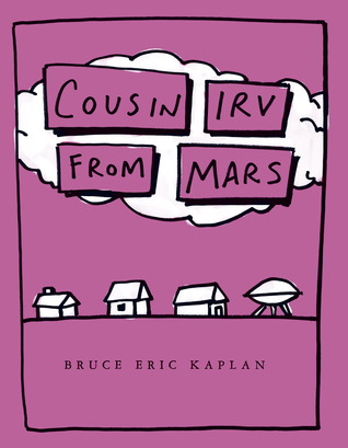 Cousin Irv from Mars: with audio recording  by  Bruce Eric Kaplan