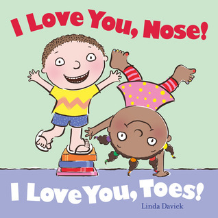 I Love You, Nose! I Love You, Toes!: with audio recording  by  Linda Davick
