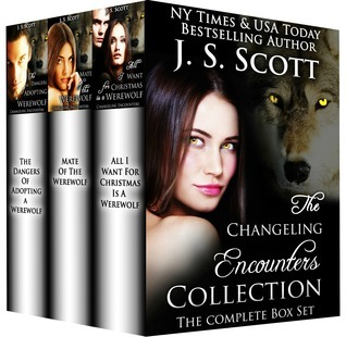 The Changeling Encounters Collection: The Complete Box Set (Changeling Encounters, #1-3)  by  J.S. Scott