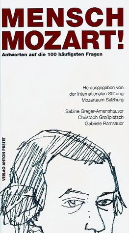 Mensch Mozart Sabine Greger-Amanshauser