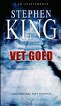 Vet goed  by  Stephen King