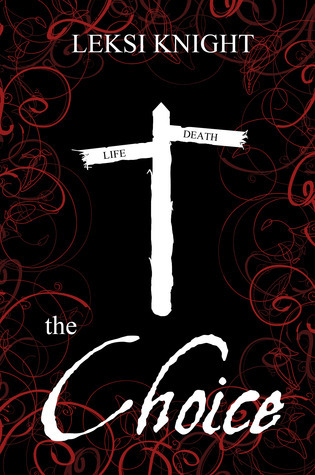 The Choice (Deaths Confessions, #1)  by  Leksi Knight