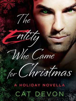 The Entity Who Came for Christmas (Entity, #2.5) Cat Devon