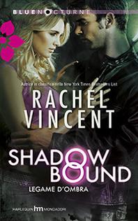 Shadow Bound: Legame dombra (Unbound, #2)  by  Rachel Vincent