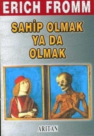 Sahip Olmak Ya Da Olmak  by  Erich Fromm